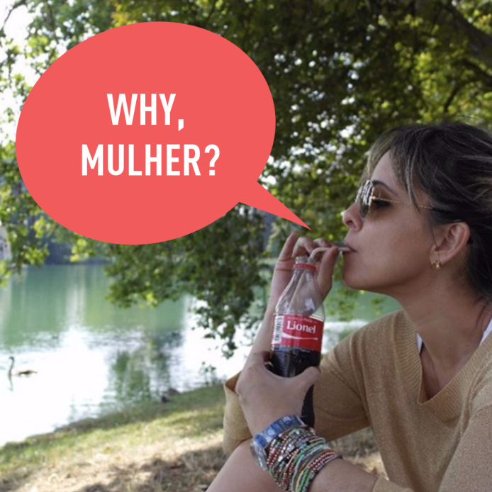 WHY, MULHER?